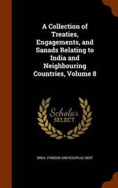 A Collection of Treaties, Engagements, and Sanads Relating to India and Neighbouring Countries, Volume 8 image