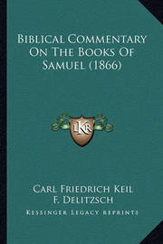 Biblical Commentary on the Books of Samuel (1866) by Carl Friedrich Keil