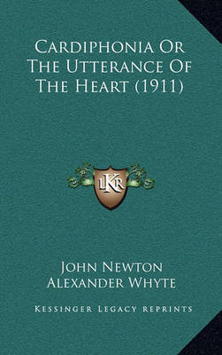 Cardiphonia or the Utterance of the Heart (1911) by John Newton