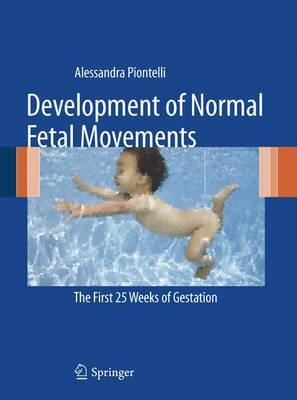 Development of Normal Fetal Movements by Alessandra Piontelli image