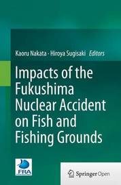 Impacts of the Fukushima Nuclear Accident on Fish and Fishing Grounds image