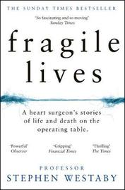Fragile Lives by Stephen Westaby
