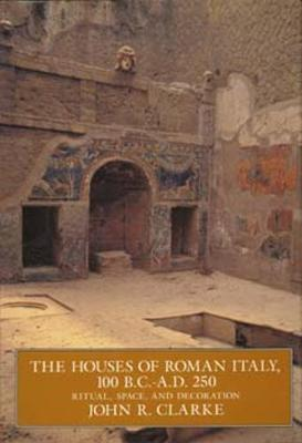 The Houses of Roman Italy, 100 B.C.- A.D. 250 by John R Clarke image