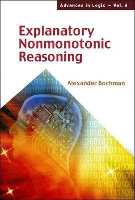 Explanatory Nonmonotonic Reasoning by Alexander Bochman image