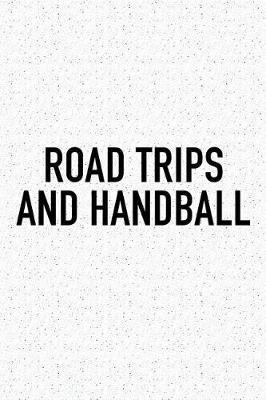Road Trips And Handball by Getthread Handball Journals
