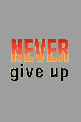 Never Give Up by Lola Yayo