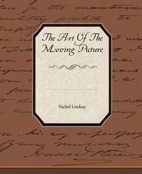 The Art of the Moving Picture by Vachel Lindsay image