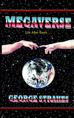Megaverse by George Strakes