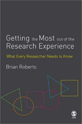Getting the Most Out of the Research Experience by Brian E. Roberts