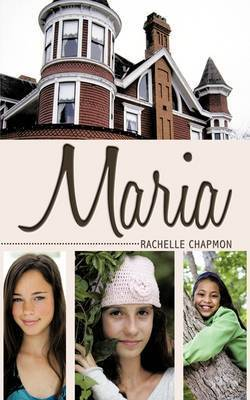 Maria by Rachelle Chapmon