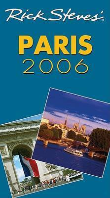 Rick Steves' Paris: 2006 by Rick Steves