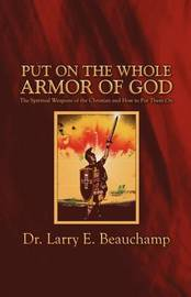 Put on the Whole Armor of God by Dr. Larry E. Beauchamp image