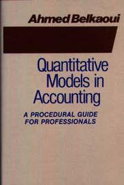 Quantitative Models in Accounting by Ahmed Riahi-Belkaoui