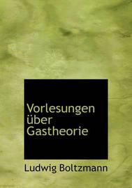 Vorlesungen Uber Gastheorie by Ludwig Boltzmann image