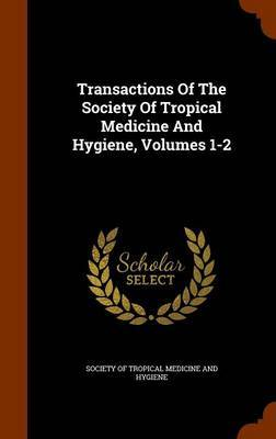 Transactions of the Society of Tropical Medicine and Hygiene, Volumes 1-2 image