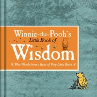 Winnie-the-Pooh's Little Book Of Wisdom by A.A. Milne