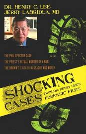 Shocking Cases From Dr. Henry Lee's Forensic Files by Henry C Lee image