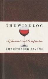 Wine Log: A Journal and Companion by Chris Pavone