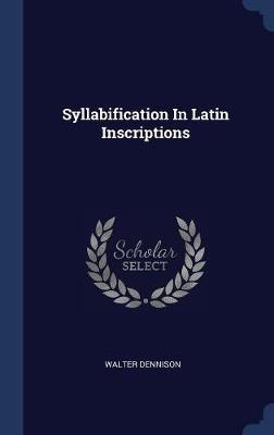 Syllabification in Latin Inscriptions by Walter Dennison image