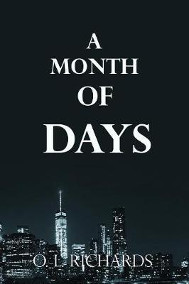 A Month of Days by O L Richards