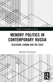 Memory Politics in Contemporary Russia by Marielle Wijermars image