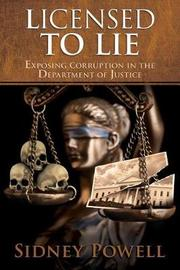 Licensed to Lie by Sidney Powell