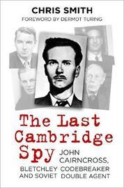 The Last Cambridge Spy by Chris Smith
