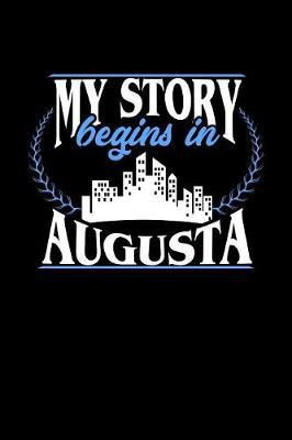 My Story Begins in Augusta by Dennex Publishing