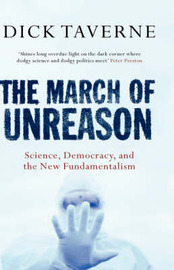 The March of Unreason by Dick Taverne