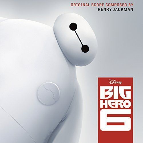 Big Hero 6: Original Score by Henry Jackman