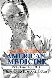 The Decline of American Medicine by Michael Rosenblum