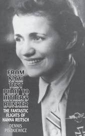 From Nazi Test Pilot to Hitler's Bunker by Dennis Piszkiewicz image