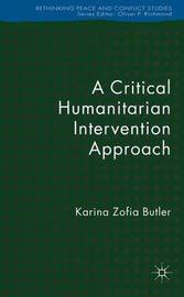 A Critical Humanitarian Intervention Approach by K Butler