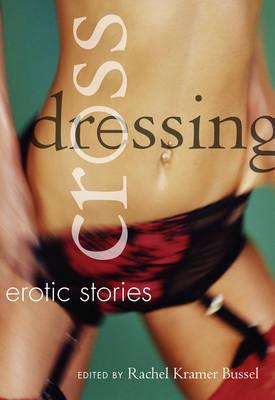 Crossdressing by Rachel Kramer Bussel