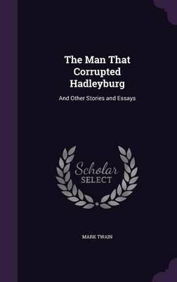 The Man That Corrupted Hadleyburg by TWAIN image