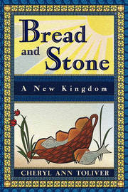 Bread and Stone by Cheryl Ann Toliver