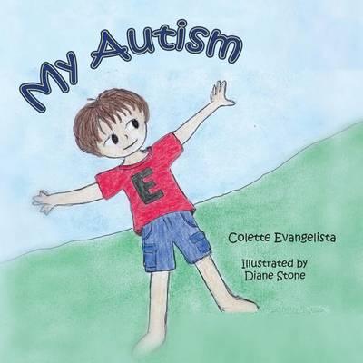 My Autism by Colette Evangelista