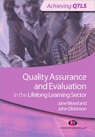 Quality Assurance and Evaluation in the Lifelong Learning Sector by John Dickinson