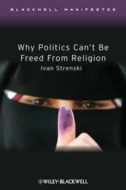 Why Politics Can't Be Freed From Religion by Ivan Strenski image