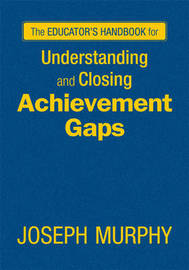The Educator's Handbook for Understanding and Closing Achievement Gaps image