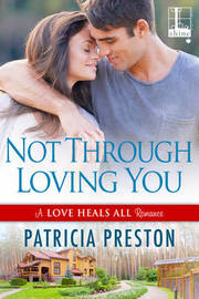 Not Through Loving You by Patricia Preston image