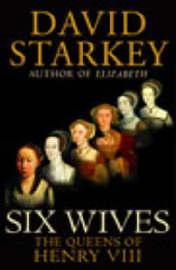 Six Wives by David Starkey image
