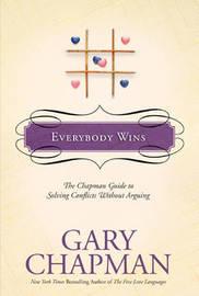 Everybody Wins by Gary Chapman