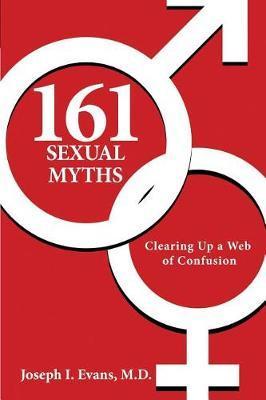 161 Sexual Myths by Joseph I Evans M D