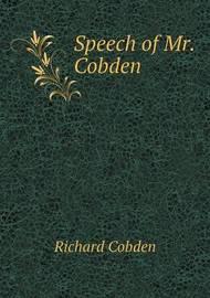Speech of Mr. Cobden by Richard Cobden