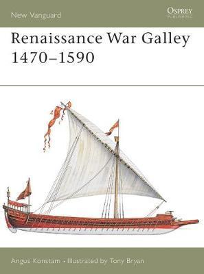 Renaissance War Galley 1470-1590 by Angus Konstam image