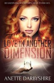 Love in Another Dimension by Anette Darbyshire