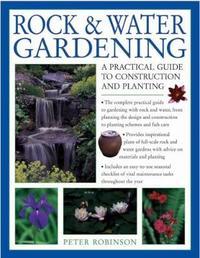 Rock & Water Gardening by Peter Robinson