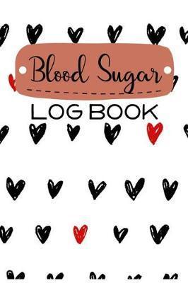 Blood Sugar Log Book by Christina Romero