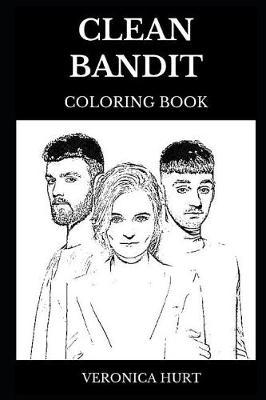Clean Bandit Coloring Book by Veronica Hurt